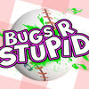 Bugs R Stupid icon