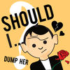 Should I Dump Her? app icon