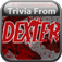Trivia From Dexter Edition app icon